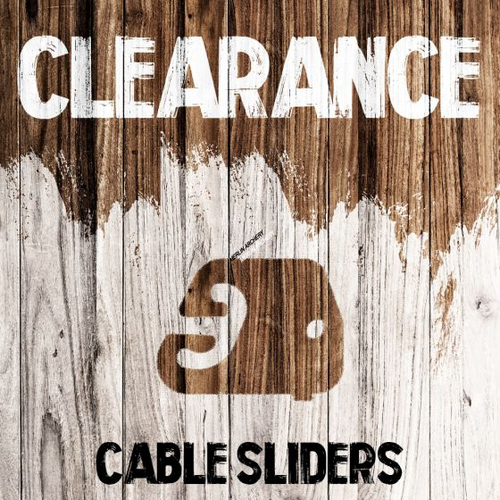 Clearance - Cable Sliders