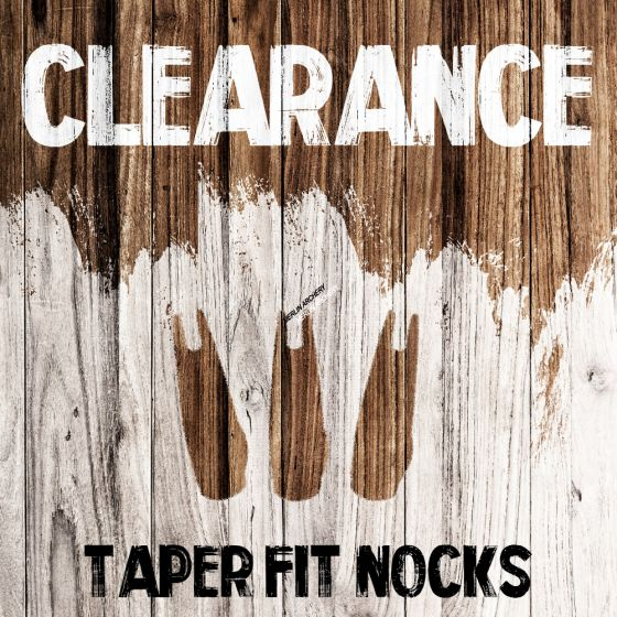 Clearance - Taper-fit Nocks