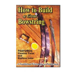 How To Build A Great Bowstring - DVD