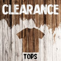 Clearance - Tops