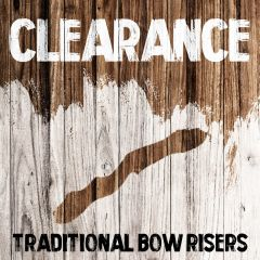 Clearance - Traditional Bow Risers