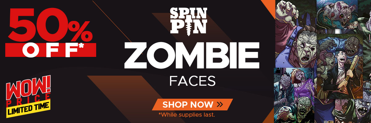 Weekly Wow - SpinPIN Zombie Faces 50% Off